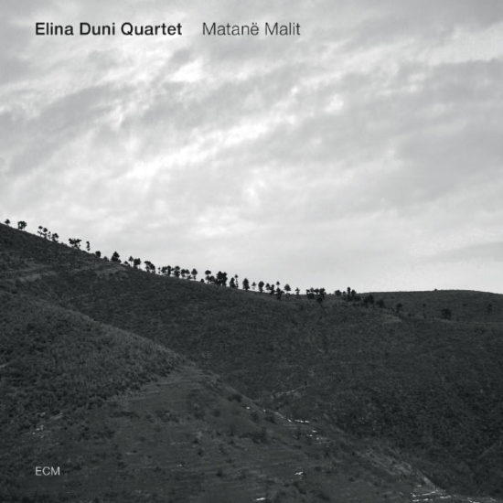 Matanë Malit - Elina Duni Quartet